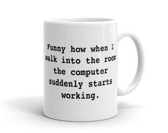 Funny Computer Mug, IT Mug, Nerd Mug, Hacker Mug, Coder Mug, Funny Programmer Mug, Funny Engineer Mug, Stem Mug, Science Mug Geeky Mug #1135