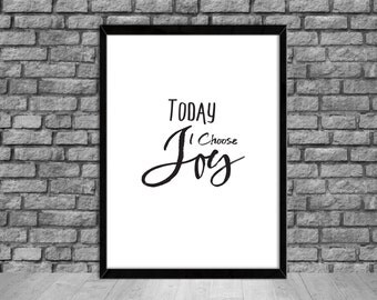 PRINTABLE Art Today I Choose JOY Inspirational Quote Wall Art Motivation Poster Print Wall Decor Quote Wall Art Prints (1d) Instant Download