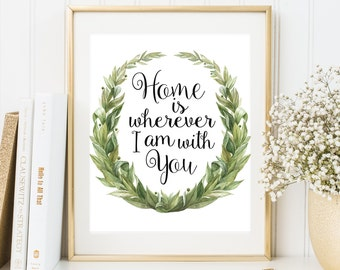 Home is wherever I am with you Printable Laurel watercolor wreath wall art Home wall decor Home Wall Art Home quote print Housewarming gift