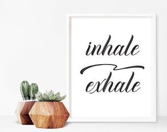 Printable Inhale Exhale Print, Typographical Print, Wall Decor, Inspirational Motivational Print 5x7 8x10 11x14