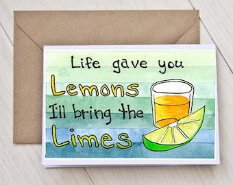 Life Gave You Lemons, I'll Bring The Limes (condolences card)