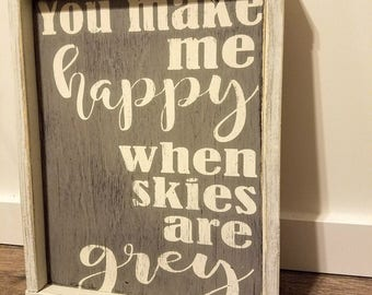 Wood Sign | You Make Me Happy |  When Skies Are Grey | You Are My Sunshine | Nursery Decor | Wood Nursery Sign | Wall Art | Hand Painted |