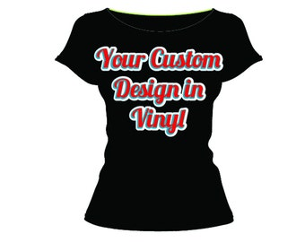 Custom Vinyl Shirt - 3 color front- Starting at 23.99 USD -**Free shipping in the U.S.**