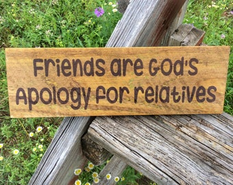 Friends Are God's Apology, Gift for Friend, Gifts for Best Friend, Friendship, Best Friend Birthday, Funny Gift, BFF Gift, You're my Person
