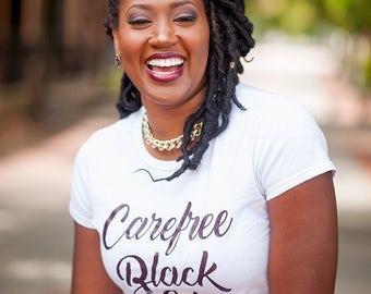 CAREFREE BLACK GIRL tee