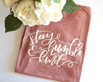 Stay Humble and Kind Crew Neck Graphic Tee