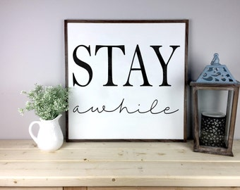 Stay Awhile Sign | Rustic Farmhouse Sign | Fixer Upper Decor | Home Decor