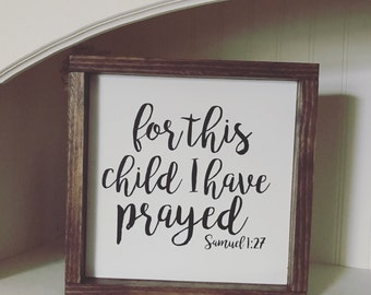 For this child I have prayed, wood sign, home decor, nursery decor