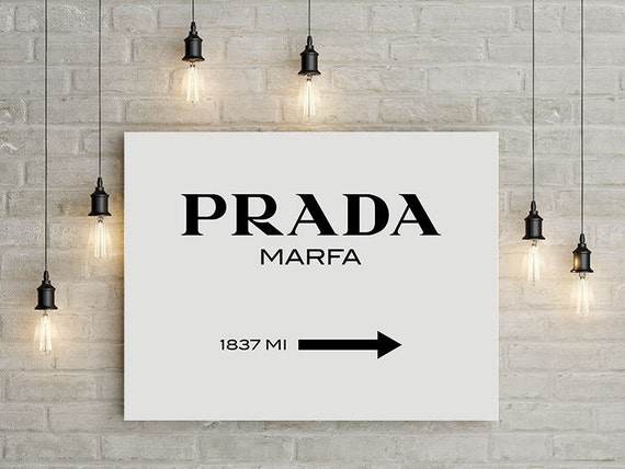 prada marfa art prada marfa poster fashion art fashion. Black Bedroom Furniture Sets. Home Design Ideas