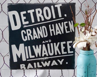 Detroit, Grand Haven and Milwaukee Railway Wood Sign, Railroad Sign, Vintage distressed railroad sign, Vintage Railroad Sign, Vintage Decor