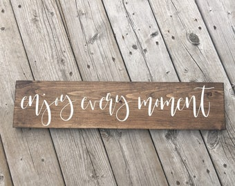 Enjoy Every Moment Wood Sign