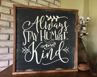 "Always Stay Humble and Kind 20"" x 20"" Wood Sign"