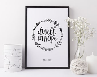 Typographic print, black and white | Dwell in hope, Psalm 16:9