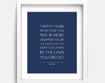 Twenty years from now Print, Mark Twain Quote, Inspirational Quote, Life Quote, Instant Download, Digital Download, Charming Little Prints