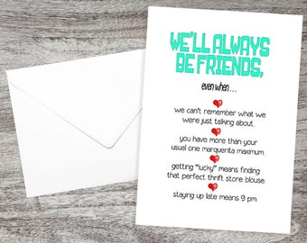 Funny Friendship Cards - Best Friend Humor Cards - Sarcastic Friendship Cards - We'll Always Be Best Friends, Even When...