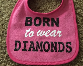 Born To Wear Diamonds Bib