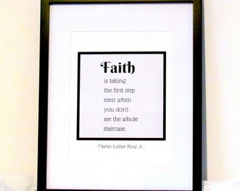 MLK Quote Martin Luther King Jr. Quote Faith is Taking the First Step Even When You Don't See the Whole Staircase Art Print Digital Download