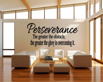 Perseverance The Greater The Obstacle, The Greater The Glory In Overcoming  It Inspirational Motivational Wall