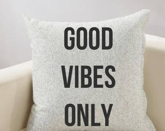 Good Vibes Only Inspirational Pillow Cover