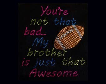 """Football, My Brother is Awesome  (8x7"""")  Rhinestone and Bling T-Shirt Personalize Customize Add your Name"""