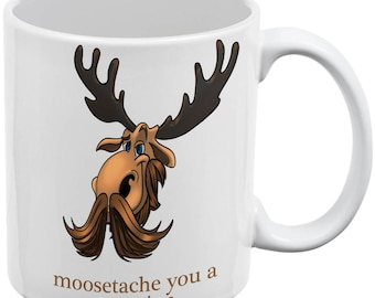 Moosetache You A Question White All Over Coffee Mug