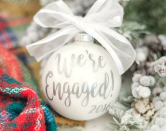 We're engaged ornament, Engagement Ornament, Engagement christmas gift, Holiday ornament, Christmas ornament, Newly engaged, Christmas