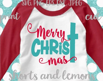 Merry ChrisTmas svg, jesus svg, christmas svg, christ svg, SVG, DXF, EPS, Christmas quote svg, merry svg, cut file, christmas shirt