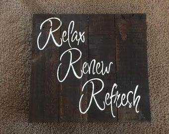 Relax Renew Refresh Pallet Sign