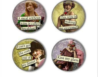 Wine magnets or pins, wine ladies magnets or pins, funny, sarcastic, refrigerator magnets, fridge magnets