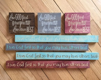 Love God first so that you may love others best - Pine wood - Christian Home Decor Gift