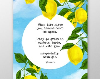 Gin Lemons Quote Print, Best Friend Gift, Gin Lover, Gin and Tonic, When Life Gives You Lemons Graphic Print, Typography Print, A5, A4, A3