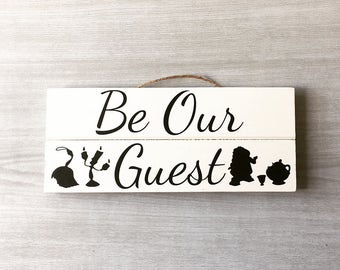 Be Our Guest Sign / Guest Bedroom Sign / Rustic Guest Bedroom / Disney Sign / Disney Family Sign / Disney Fan Decor / Disney Home Decor Gift
