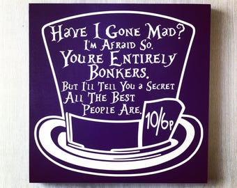 We're All Mad Here / Alice in Wonderland Sign / Wonderland Quote / Disney Sign / Mad Hatter Sign / Wonderland Decor / Top Hat / Cheshire cat