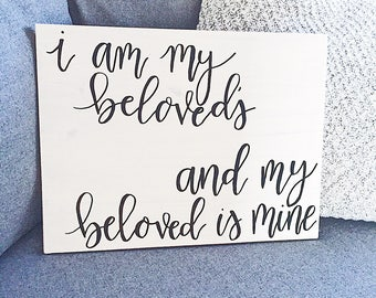 I am my beloved's and my beloved is mine, wall sign, home decor, bedroom decor