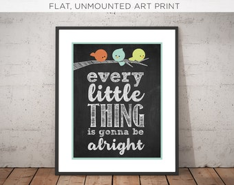Every Little Thing is Gonna be Alright | 3 Little Birds | Art Print | Song Lyric | Quote  | Chalkboard Art | Bob Marley