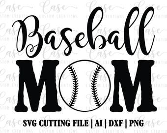 Baseball Mom SVG Cutting File, Ai, Dxf and Png | Instant Download | Cricut and Silhouette | Mom Life SVG | Baseball Svg | Sports Svg