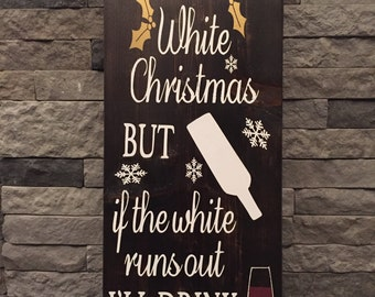 I'm Dreaming of a White Christmas Sign, Christmas Wine Sign
