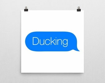 Ducking Art Print - Enhanced Matte Paper - Various Sizes - Auto correct Humour - Swearing Humour - Rude Prints - Funny Print - Square