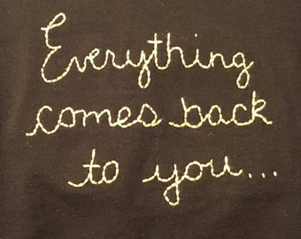 Everything comes back to you Tee