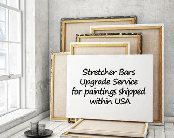 Stretcher Bars Upgrade Service for Paintings shipped within USA