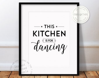 This Kitchen is for Dancing, Printable Wall Art Quote, Kitchen Decor, Black and White Type, Modern Typography, Digital Design Print Jpg PDF