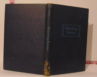 Marching Bonnet by Astrid Valley 1948 Hardcover 1st Printing No Dust Jacket