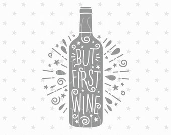 But First Wine SVG But First Wine SVG file Vector file Wine Cutting File Wine Glass SVG Cut File Silhouette Cricut Files Silhouette Cut File