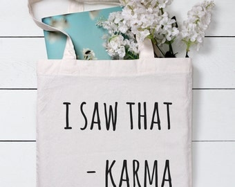Karma Bag, Funny Tote Bag, Grocery Tote Bag, Gift for friends, Shopping Bag,Gift For Her,Cotton Tote Bag, Canvas Tote bag, Tote