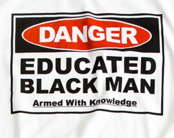 Danger Educated Black Man tee