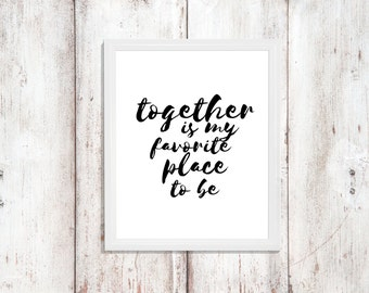 Together is My Favorite, Relationship Quote, Wall Art Printable, Instant Download