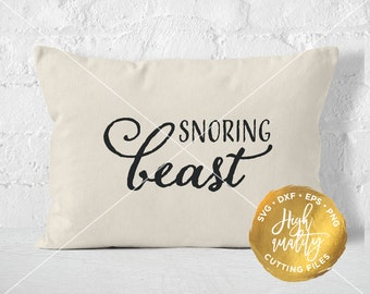 Snoring Beast SVG, Snoring Quote SVG, Bedroom Cut File, Bedroom Quote Svg, Bedroom Svg, Sleeping Quote Cut File, Pillow Svg Cut File