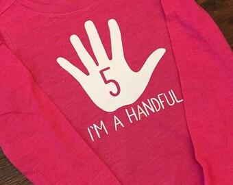 Five, Fifth Birthday, I am a Handful, I am Five, Birthday Shirt