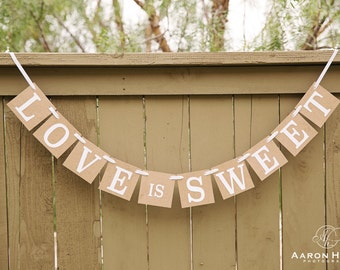LOVE IS SWEET Banner for Wedding, Dessert Table, Bridal Shower, Bridesmaid Brunch | Kraft and White