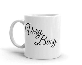 Very Busy - Coffee Mug